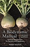A Biodynamic Manual: Practical Instructions for Farmers and Gardeners 2ed (New Revised Edition)