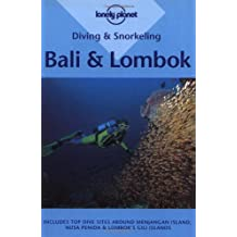Lonely Planet Diving & Snorkeling Bali & Lombok 1st Ed.: 1st Edition