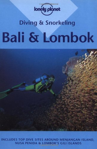 (Diving and Snorkeling Bali and Lombok (Lonely Planet))