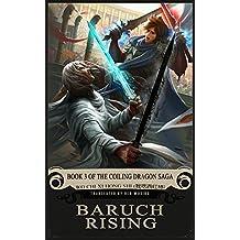 Baruch Rising: Book 3 of the Coiling Dragon Saga
