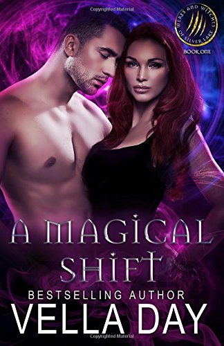 A Magical Shift: A Hot Paranormal Fantasy Saga (Weres and Witches of Silver Lake) (Volume 1) ebook