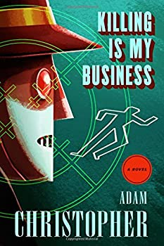 Killing is My Business by Adam Christopher science fiction book reviews