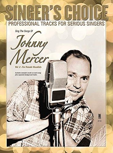 Download Sing the Songs of Johnny Mercer, Volume 2 (for Female Vocalists): Singer's Choice - Professional Tracks for Serious Singers pdf epub