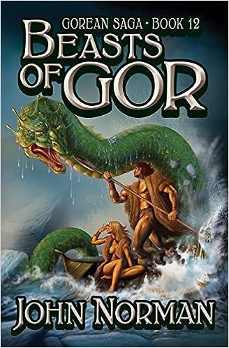 Beasts Of Gor Gorean Saga John Norman 9781497637030 Amazon