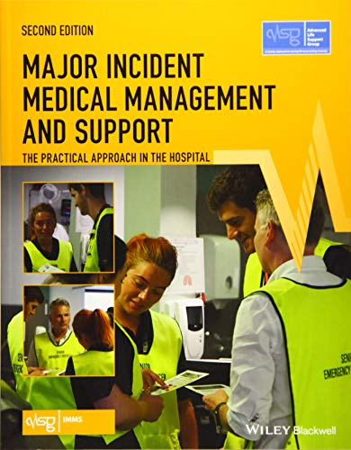 (Major Incident Medical Management and Support: The Practical Approach in the Hospital (Advanced Life Support Group))