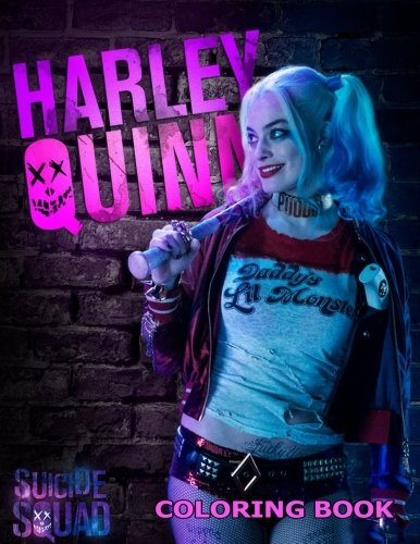 Harley Quinn Coloring Book: Coloring Book for Kids and Adults - 25+ illustrations (Coloring Books for Adults and Kids 8-12+) (Volume 3) (Coloring Book For Kids)