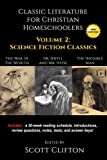 img - for Classic Literature for Christian Homeschoolers - Volume 2: Science Fiction Classics (Dr. Jekyll and Mr. Hyde, The War of the Worlds, The Invisible Man) book / textbook / text book