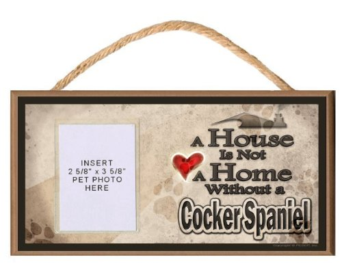 A House is Not a Home Without a Cocker Spaniel Sign