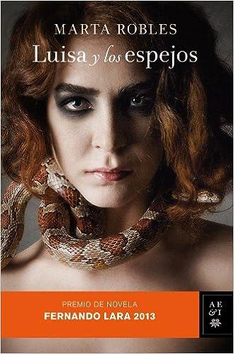 Luisa y los espejos: Premio de Novela Fernando Lara 2013 ...