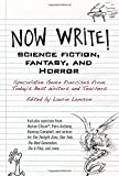Now Write! Science Fiction, Fantasy and Horror: Speculative Genre Exercises from Today