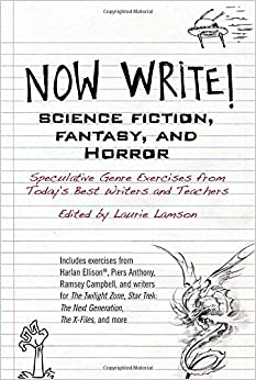 now write science fiction fantasy and horror speculative genre  science fiction fantasy and horror speculative genre exercises from todays best writers and teachers