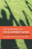 img - for The dilemmas of development work: Ethical challenges in regeneration book / textbook / text book