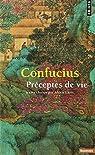 Préceptes de vie de Confucius par Confucius