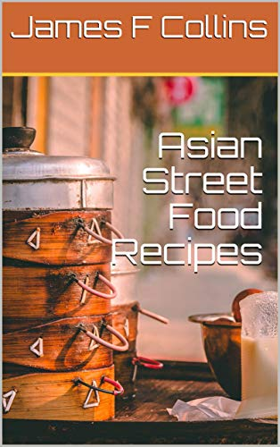 Asian Street Food Recipes