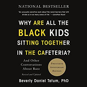 Download audiobook Why Are All the Black Kids Sitting Together in the Cafeteria?: And Other Conversations About Race