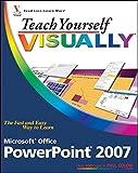 Teach Yourself VISUALLY Microsoft Office PowerPoint 2007