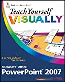 Teach Yourself Visually Microsoft Office PowerPoint 2007 (Teach Yourself VISUALLY (Tech))