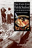 The Cape Cod Fish and Seafood Cookbook, Gillian H. Drake, 1888959274