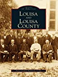 Louisa and Louisa County (Images of America)