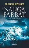 Nanga Parbat : Face à la montagne de la mort par Messner