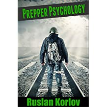 The Psychology of Prepping: What Every Good Prepper Is Thinking