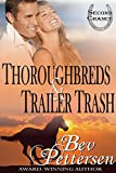 THOROUGHBREDS AND TRAILER TRASH: (Hearts and Hoofbeats Book 1)
