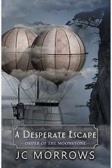 A Desperate Escape (Order of the MoonStone) (Volume 3) Paperback