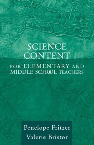 Science Content for Elementary and Middle School Teachers, MyLabSchool Edition by Fritzer Penelope J. Bristor Valerie J. (2005-01-02) Paperback