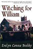 Witching for William, Evelyn Corrie Birkby, 0961563621