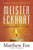 Meister Eckhart: A Mystic-Warrior for Our Times