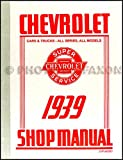 img - for 1939 CHEVROLET FACTORY REPAIR SHOP & SERVICE MANUAL - INCLUDES; JA Master Deluxe, Master 85, Pickup, JC Half Ton Truck, JD 3/4 Ton, JE 3/4 Ton, Sedan Delivery, VA 1-1.5 Ton book / textbook / text book