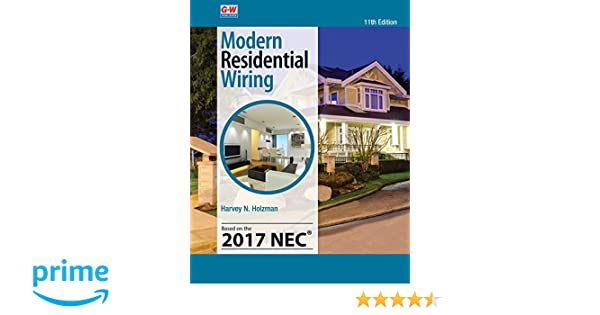 modern residential wiring harvey n holzman 9781631268960 amazon rh amazon com Residential Electrical Wiring Modern Residential Wiring Workbook Answers