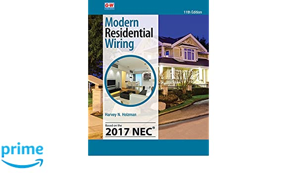 modern residential wiring harvey n holzman 9781631268960 amazon rh amazon com Electrical Wiring Residential Textbook Modern Residential Wiring Conductors
