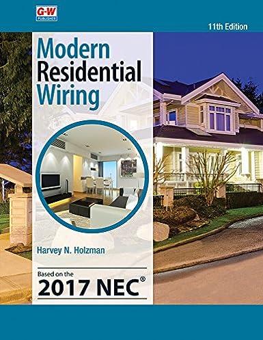 modern residential wiring harvey n holzman 9781631268960 amazon rh amazon com Basic Electrical Wiring Residential Residential Electrical Wiring Diagrams
