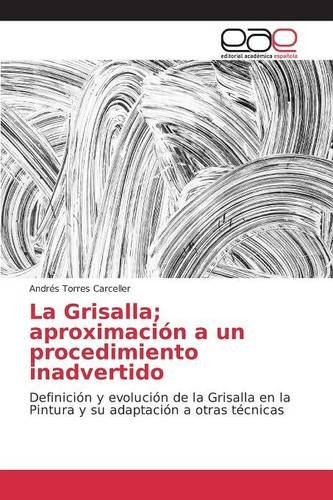 Descargar Libro La Grisalla; Aproximación A Un Procedimiento Inadvertido Torres Carceller Andrés