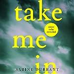Take Me In   Sabine Durrant
