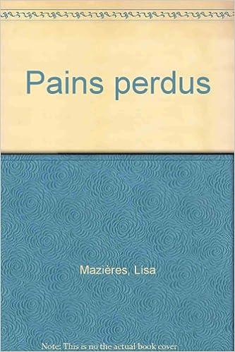 En ligne téléchargement gratuit Pains Perdus pdf, epub