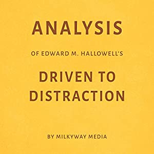 Analysis of Edward M. Hallowell's Driven to Distraction Hörbuch von Milkyway Media Gesprochen von: Conner Goff