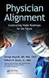 Physician Alignment: Constructing Viable Roadmaps for the Future
