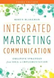 Integrated Marketing Communication: Creative Strategy from Idea to Implementation