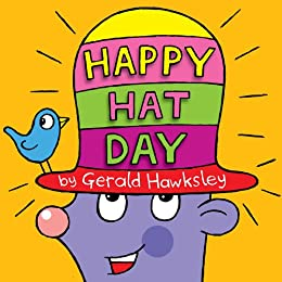 Happy Hat Day: A Silly Rhyming Picture Book for Kids by [Hawksley, Gerald]