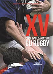XV : L'incroyable aventure du rugby