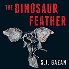 The Dinosaur Feather Audiobook by S. J. Gazan Narrated by Kristin Milward
