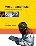 img - for WMD Terrorism: Science and Policy Choices (The MIT Press) book / textbook / text book