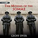 The Missing of the Somme Audiobook by Geoff Dyer Narrated by Antony Ferguson