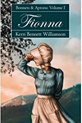 Bonnets and Aprons: Fionna by Kerri Bennett Williamson (2006-10-02) Mass Market Paperback