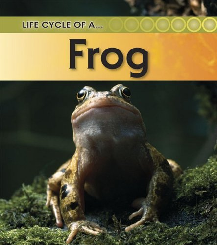 Read Online Frog (Life Cycle of a . . .) PDF