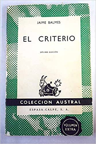 El criterio. [Tapa blanda] by BALMES, Jaime.-: Amazon.es: BALMES, Jaime.-: Libros