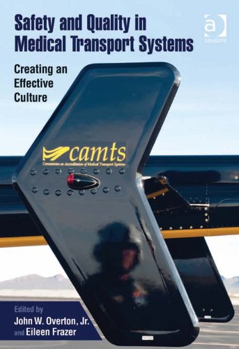 (Safety and Quality in Medical Transport Systems: Creating an Effective Culture )