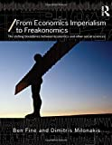 img - for From Economics Imperialism to Freakonomics (Economics as Social Theory) book / textbook / text book